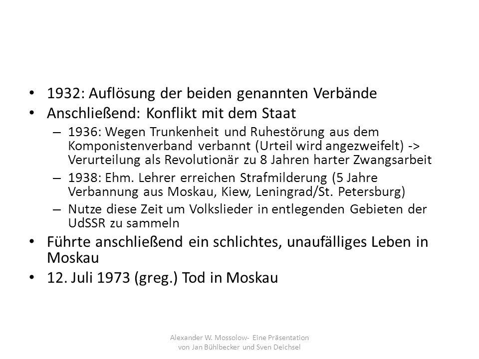 1932: Auflösung der beiden genannten Verbände