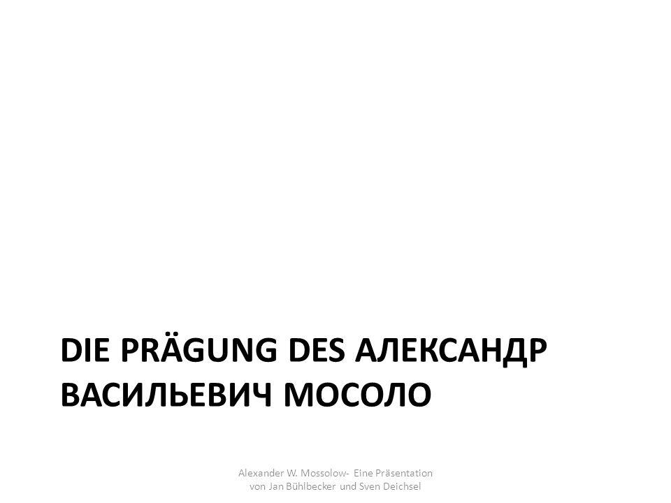Die Prägung Des Александр Васильевич Мосоло