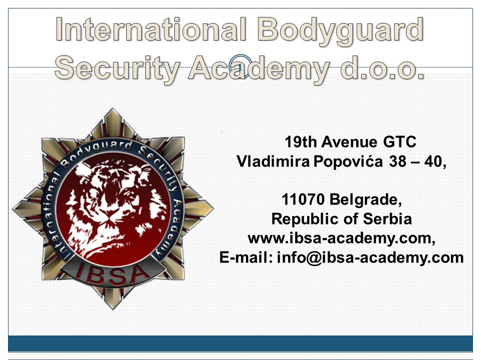 International Bodyguard E-mail: info@ibsa-academy.com