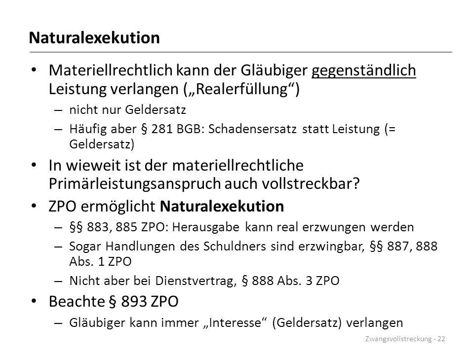 """Naturalexekution Materiellrechtlich kann der Gläubiger gegenständlich Leistung verlangen (""""Realerfüllung )"""