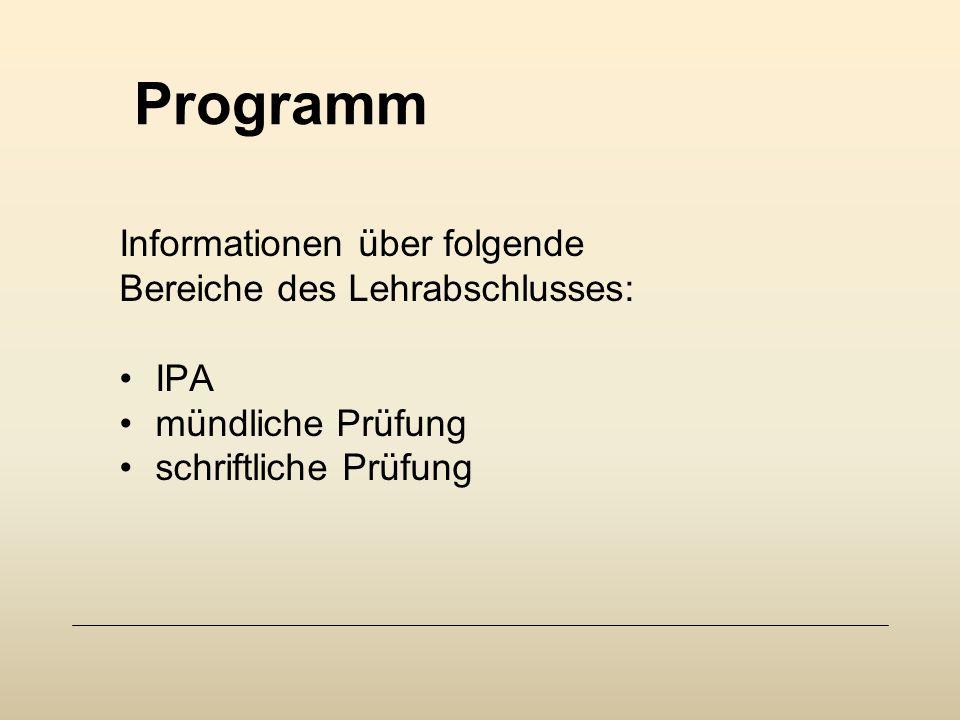 Programm Informationen über folgende Bereiche des Lehrabschlusses: IPA