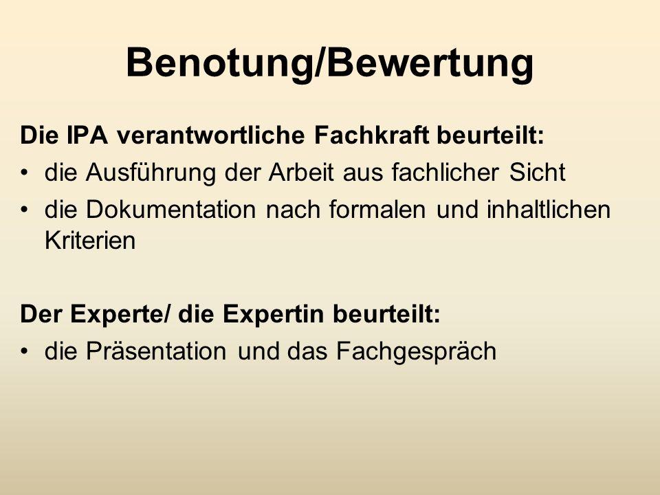 Benotung/Bewertung Die IPA verantwortliche Fachkraft beurteilt:
