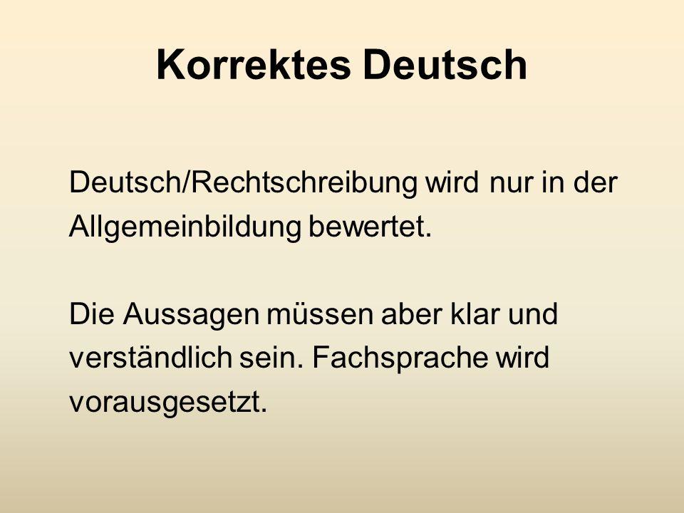 Korrektes Deutsch Deutsch/Rechtschreibung wird nur in der