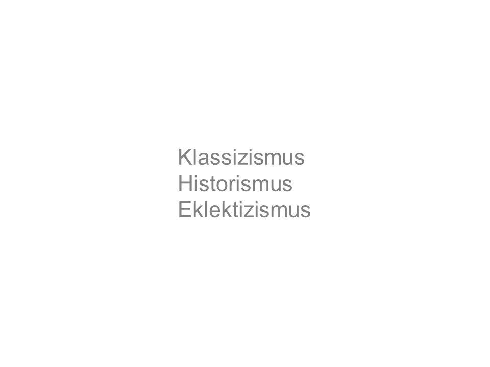 Klassizismus Historismus Eklektizismus
