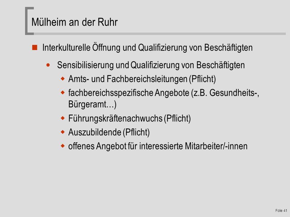 Mülheim an der Ruhr Interkulturelle Öffnung und Qualifizierung von Beschäftigten. Sensibilisierung und Qualifizierung von Beschäftigten.
