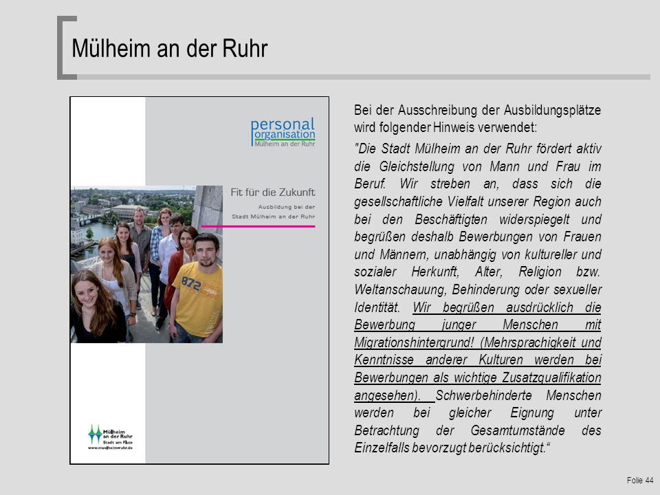 Mülheim an der Ruhr Bei der Ausschreibung der Ausbildungsplätze wird folgender Hinweis verwendet: