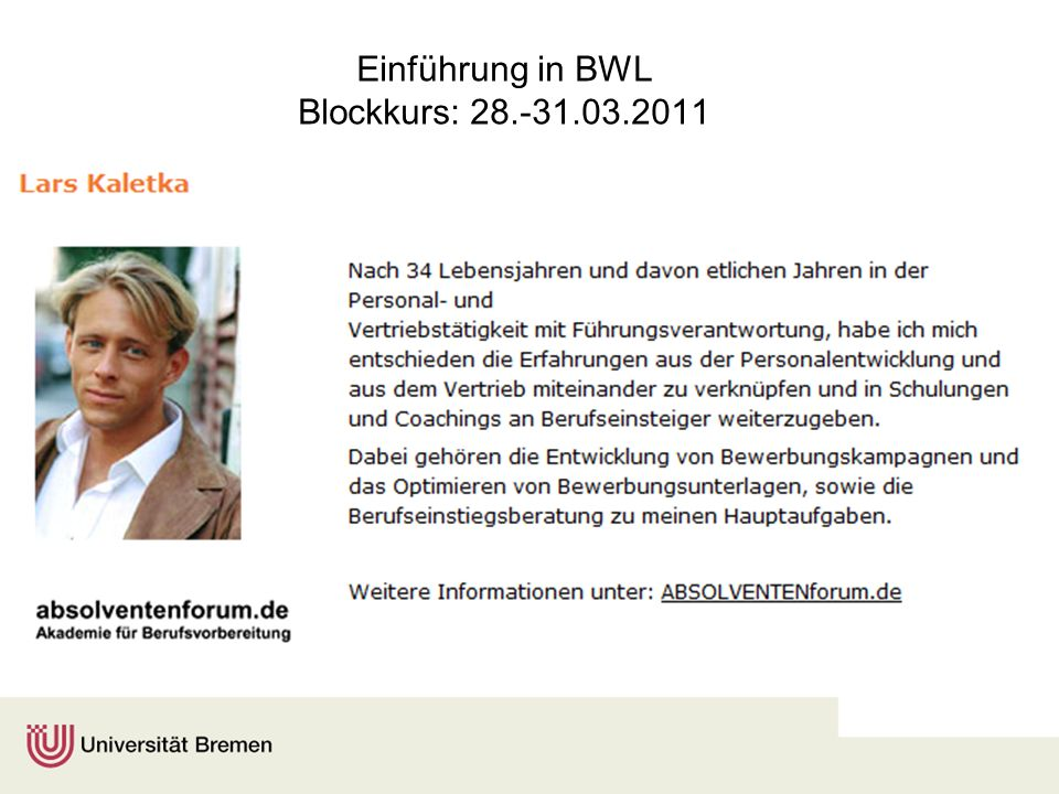 Einführung in BWL Blockkurs: 28.-31.03.2011