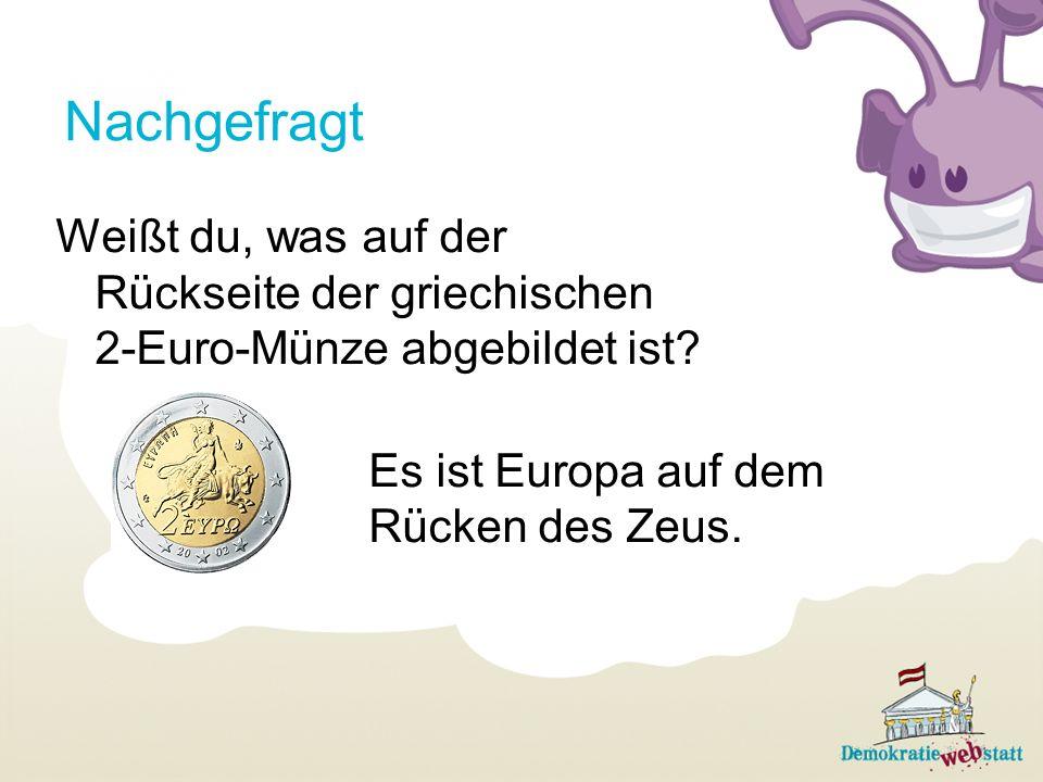 Nachgefragt Weißt du, was auf der Rückseite der griechischen 2-Euro-Münze abgebildet ist.