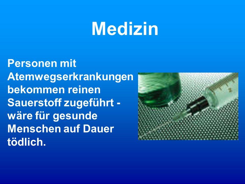Medizin Personen mit Atemwegserkrankungen bekommen reinen Sauerstoff zugeführt - wäre für gesunde Menschen auf Dauer tödlich.