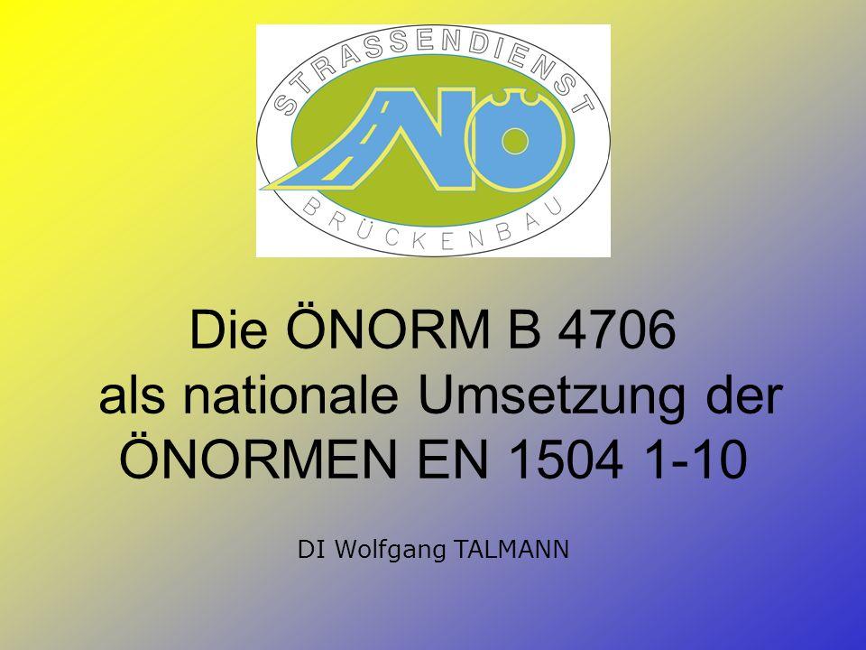 Die ÖNORM B 4706 als nationale Umsetzung der ÖNORMEN EN 1504 1-10