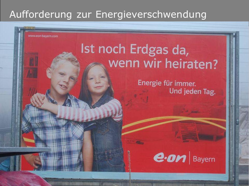 Aufforderung zur Energieverschwendung