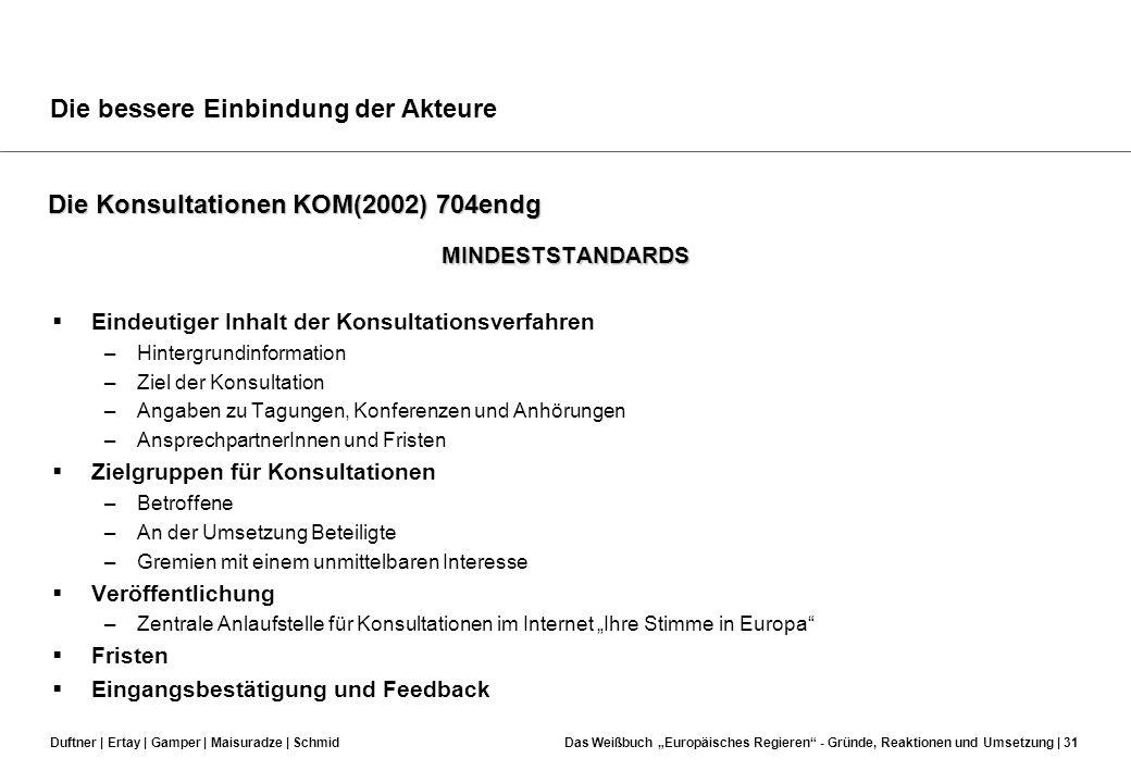 Die Konsultationen KOM(2002) 704endg