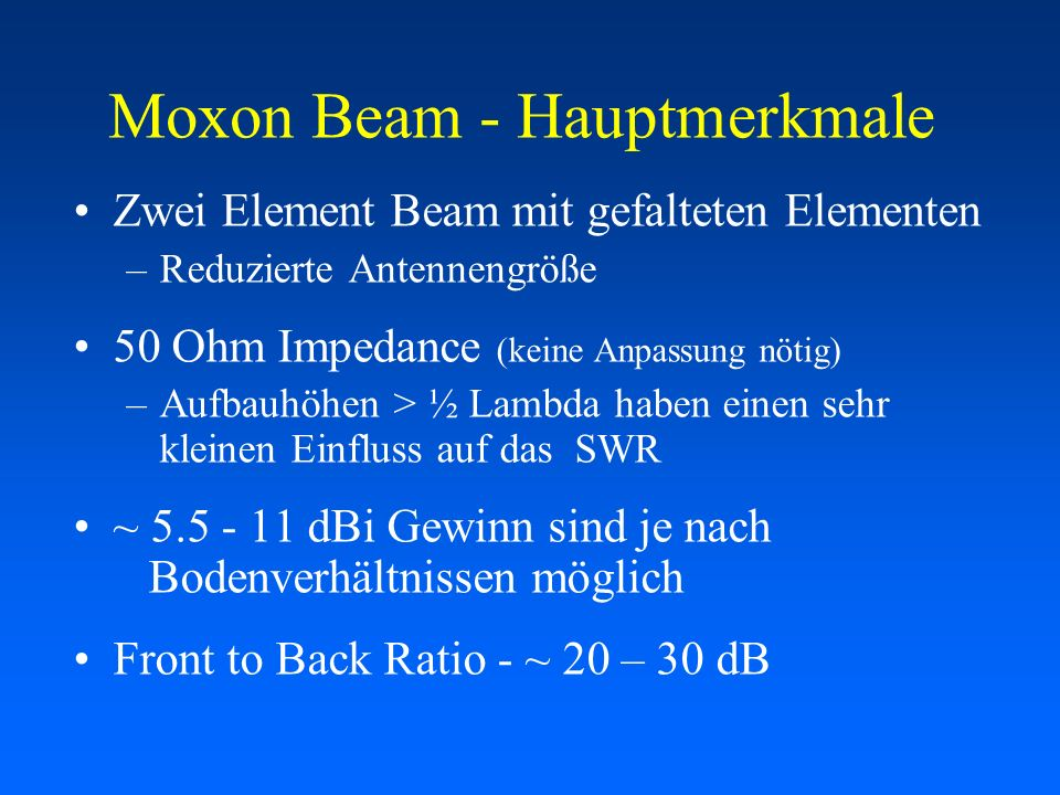 Moxon Beam - Hauptmerkmale