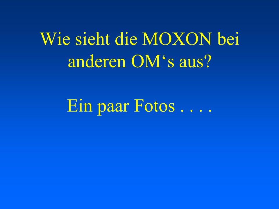 Wie sieht die MOXON bei anderen OM's aus Ein paar Fotos . . . .