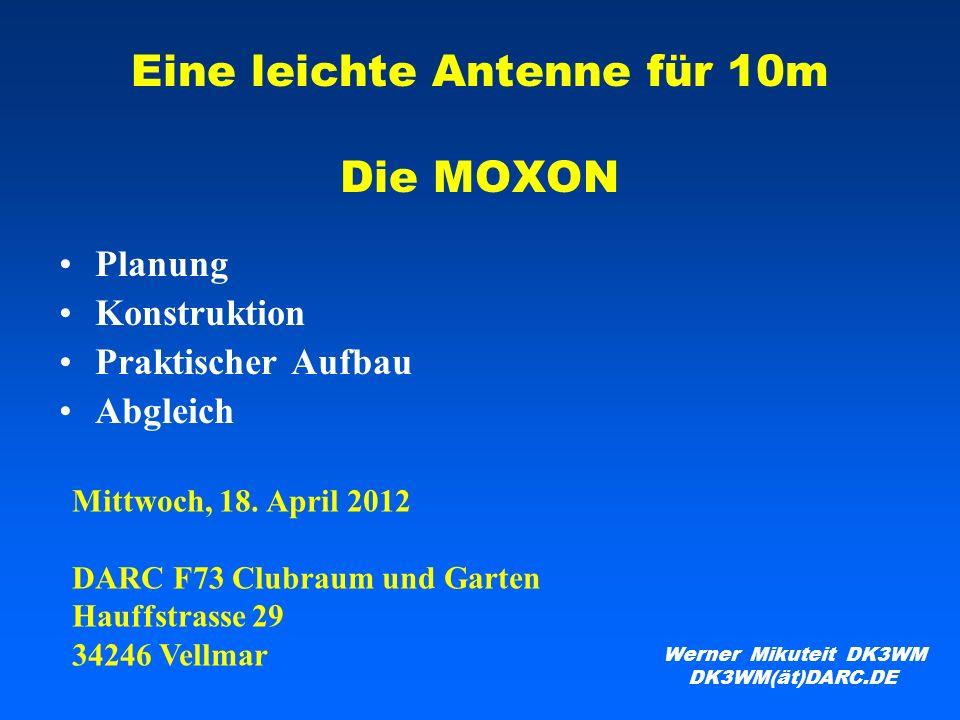 Eine leichte Antenne für 10m Die MOXON
