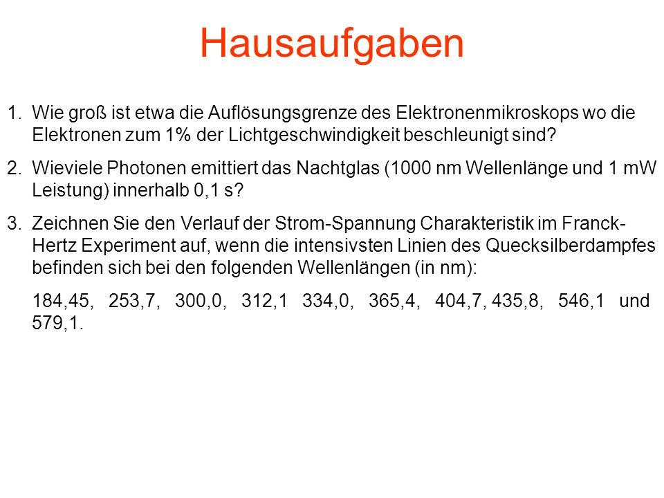 Hausaufgaben Wie groß ist etwa die Auflösungsgrenze des Elektronenmikroskops wo die Elektronen zum 1% der Lichtgeschwindigkeit beschleunigt sind