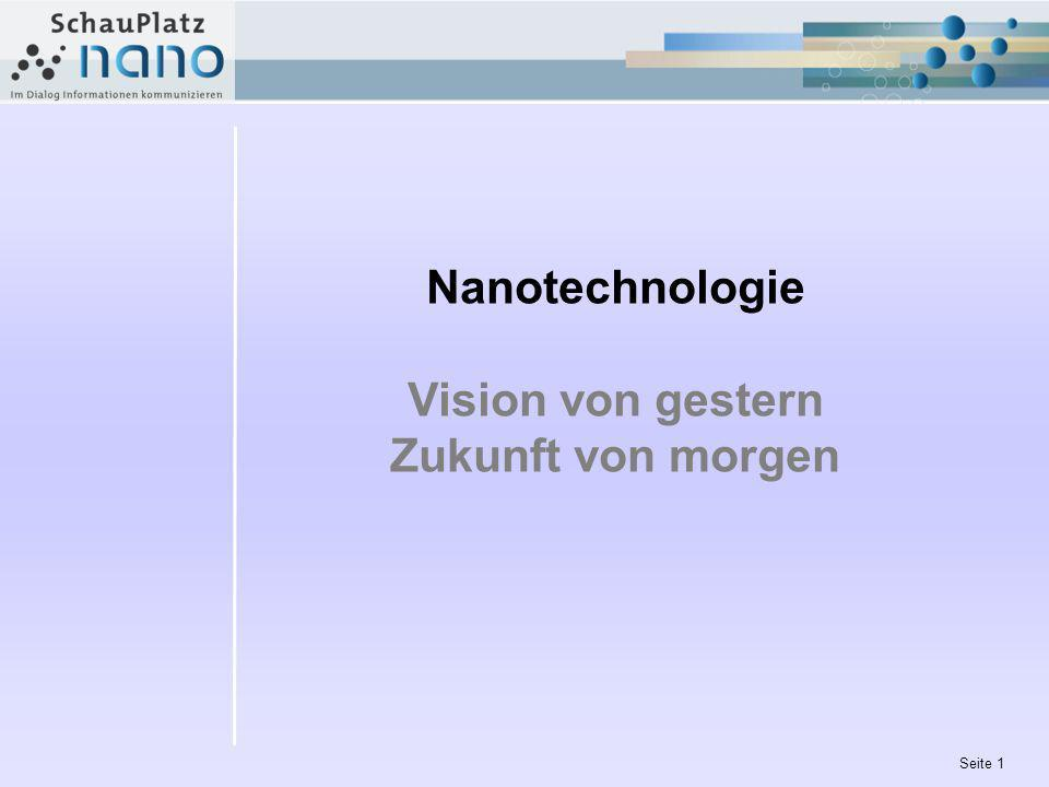 Nanotechnologie Vision von gestern Zukunft von morgen