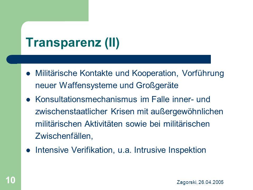 Transparenz (II) Militärische Kontakte und Kooperation, Vorführung neuer Waffensysteme und Großgeräte.