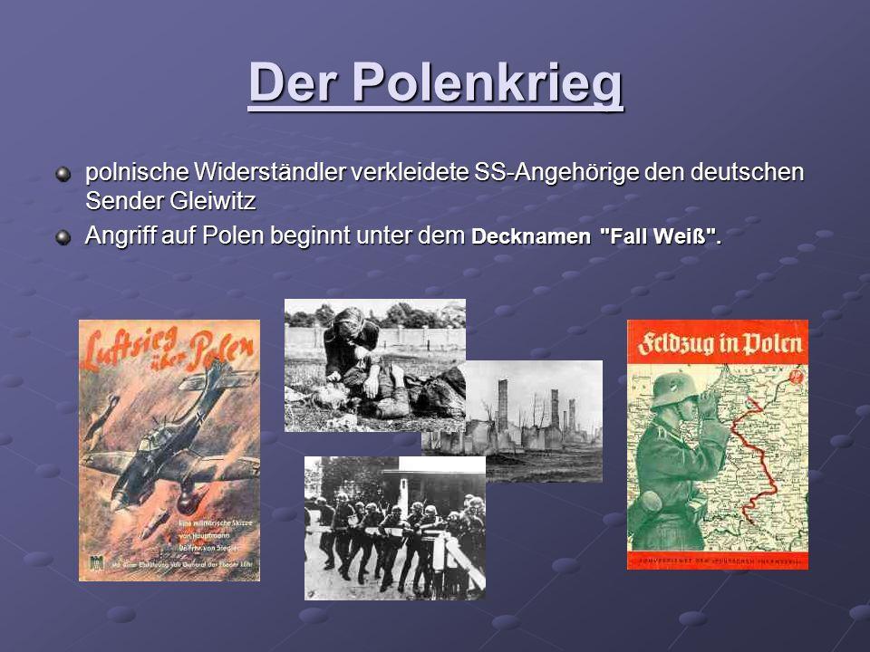 Der Polenkrieg polnische Widerständler verkleidete SS-Angehörige den deutschen Sender Gleiwitz.