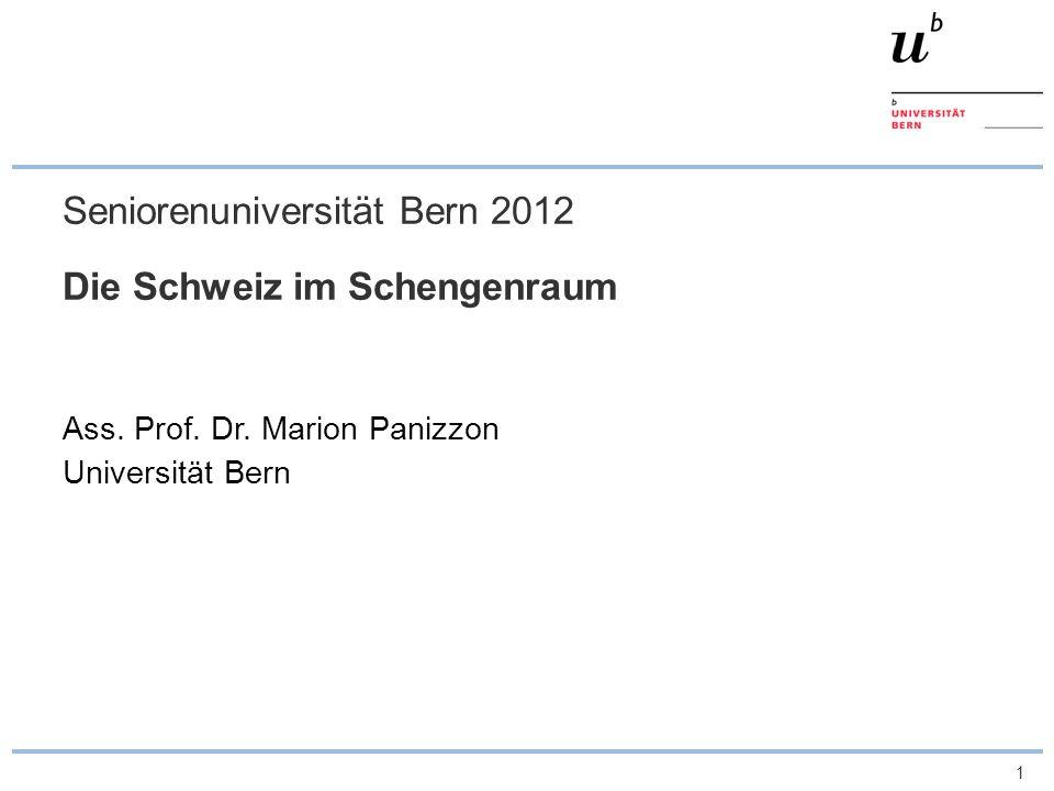 Seniorenuniversität Bern 2012 Die Schweiz im Schengenraum