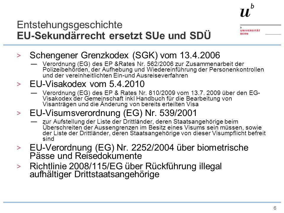Entstehungsgeschichte EU-Sekundärrecht ersetzt SUe und SDÜ