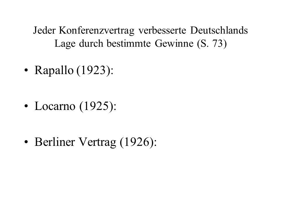 Rapallo (1923): Locarno (1925): Berliner Vertrag (1926):