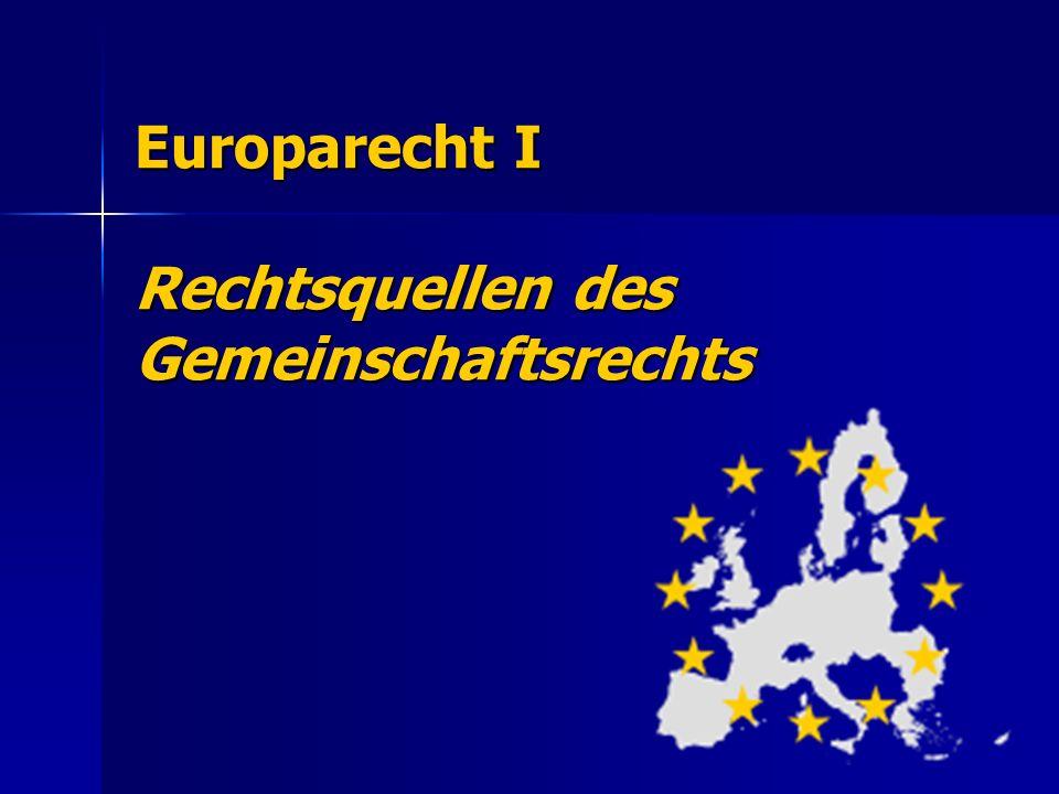 Europarecht I Rechtsquellen des Gemeinschaftsrechts