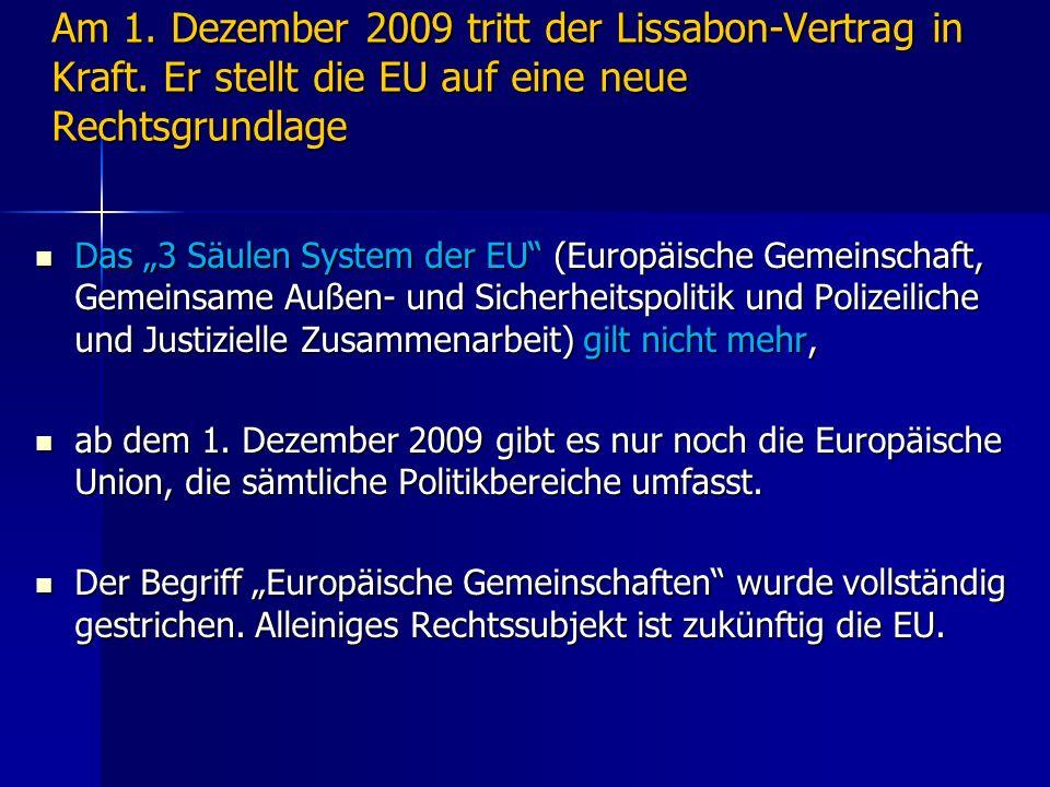 Am 1. Dezember 2009 tritt der Lissabon-Vertrag in Kraft