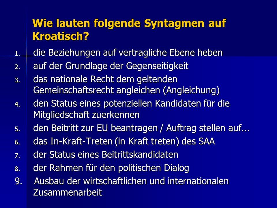 Wie lauten folgende Syntagmen auf Kroatisch
