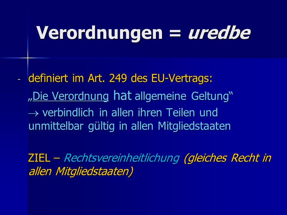 Verordnungen = uredbe definiert im Art. 249 des EU-Vertrags: