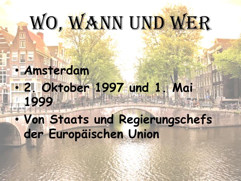 Wo, wann und wer Amsterdam 2. Oktober 1997 und 1. Mai 1999