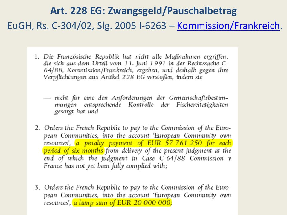 Art. 228 EG: Zwangsgeld/Pauschalbetrag EuGH, Rs. C-304/02, Slg