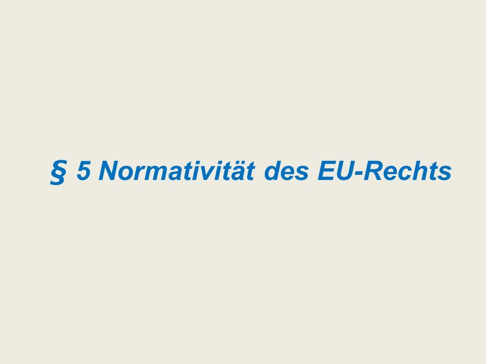 § 5 Normativität des EU-Rechts