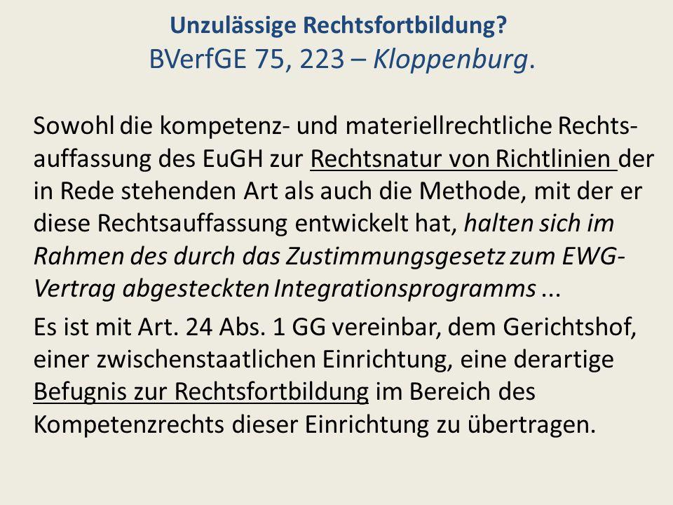 Unzulässige Rechtsfortbildung BVerfGE 75, 223 – Kloppenburg.