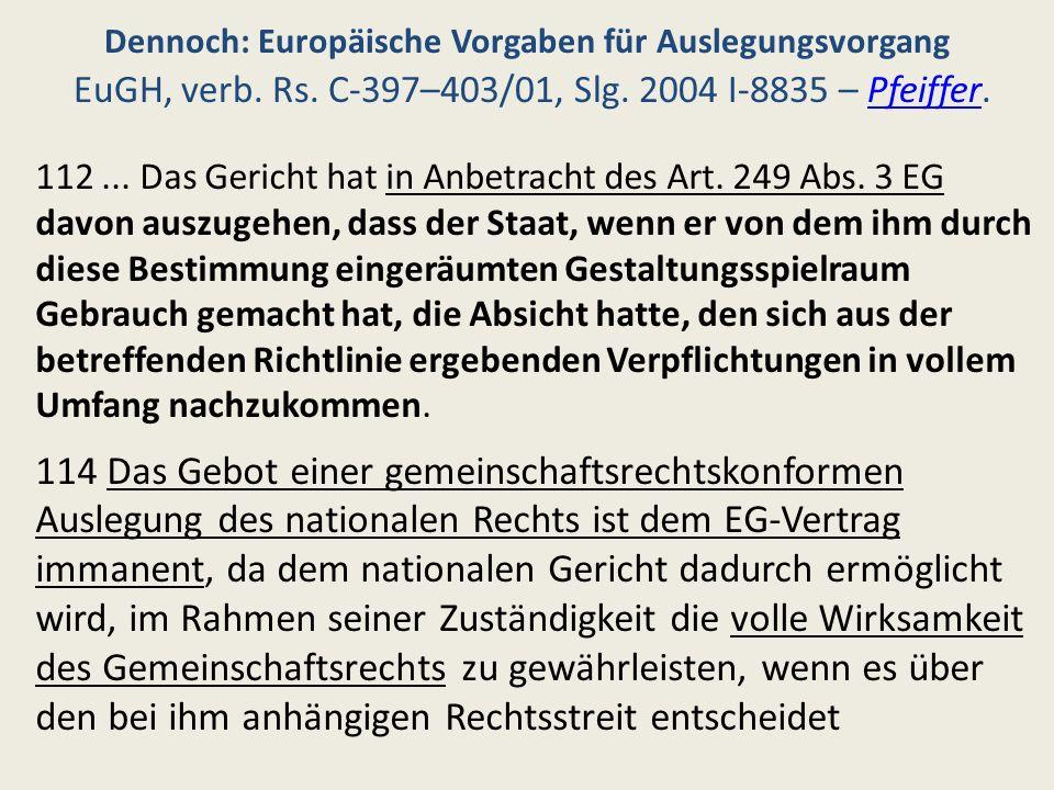 Dennoch: Europäische Vorgaben für Auslegungsvorgang EuGH, verb. Rs