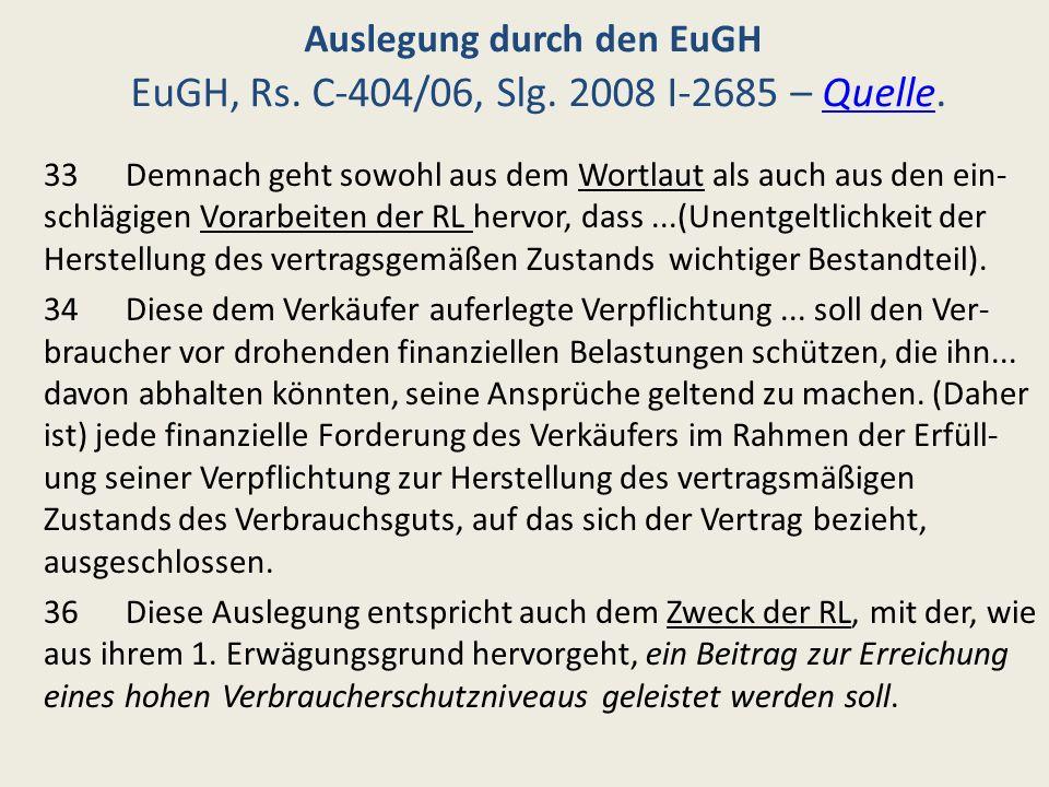Auslegung durch den EuGH EuGH, Rs. C-404/06, Slg. 2008 I-2685 – Quelle.