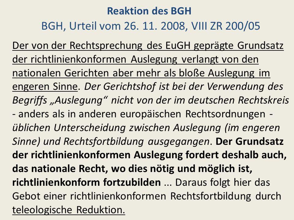 Reaktion des BGH BGH, Urteil vom 26. 11. 2008, VIII ZR 200/05