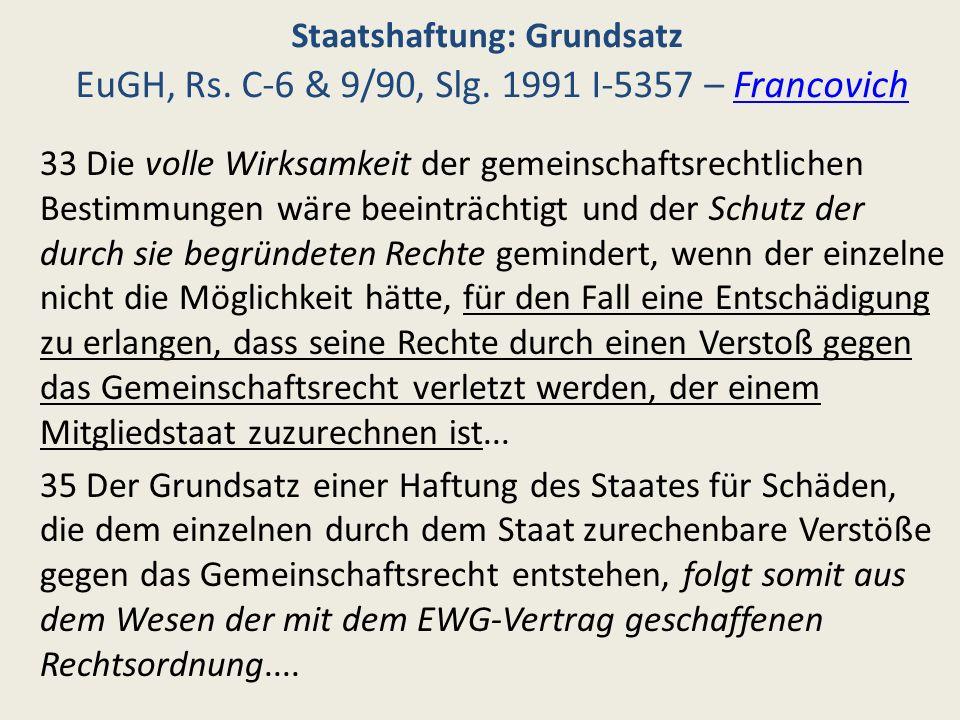 Staatshaftung: Grundsatz EuGH, Rs. C-6 & 9/90, Slg