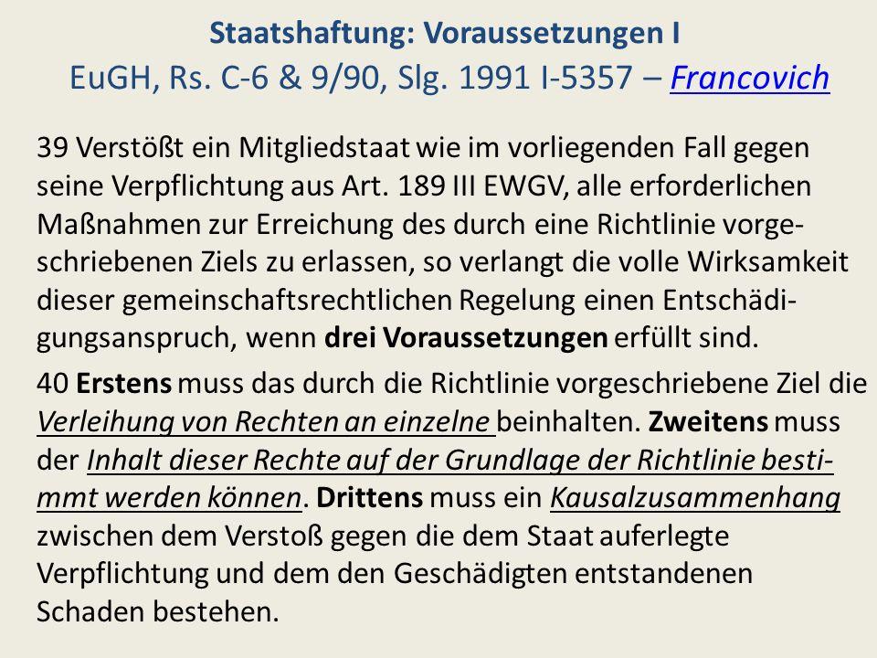 Staatshaftung: Voraussetzungen I EuGH, Rs. C-6 & 9/90, Slg
