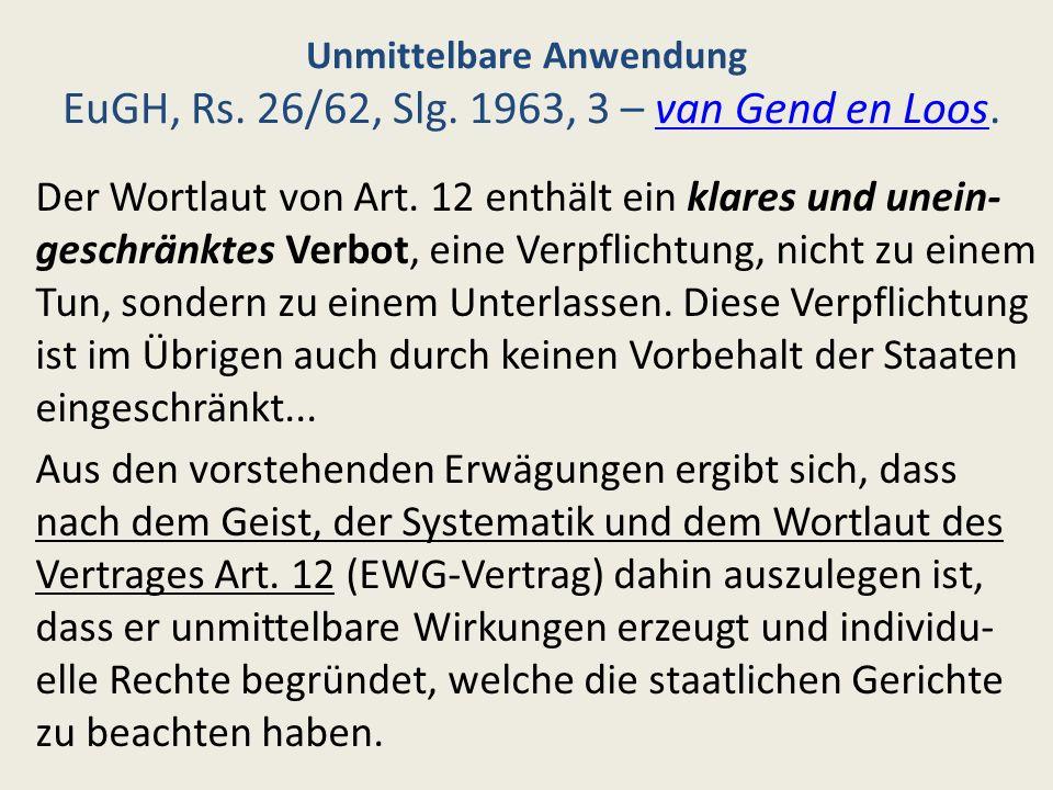 Unmittelbare Anwendung EuGH, Rs. 26/62, Slg. 1963, 3 – van Gend en Loos.