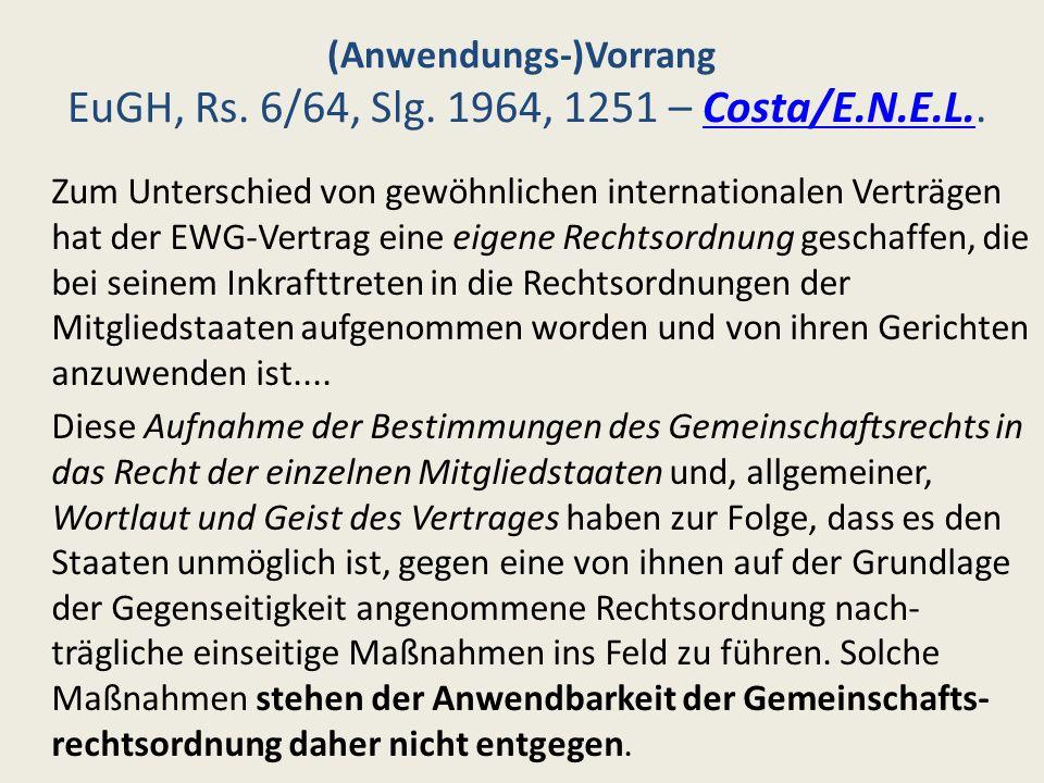 (Anwendungs-)Vorrang EuGH, Rs. 6/64, Slg. 1964, 1251 – Costa/E.N.E.L..