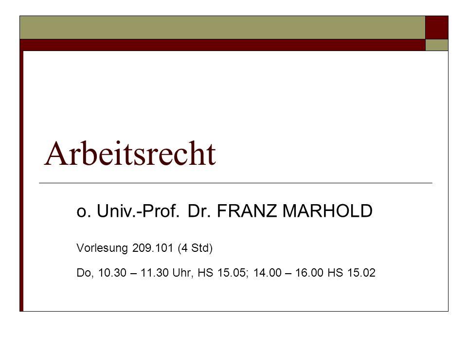 Arbeitsrecht o. Univ.-Prof. Dr. FRANZ MARHOLD
