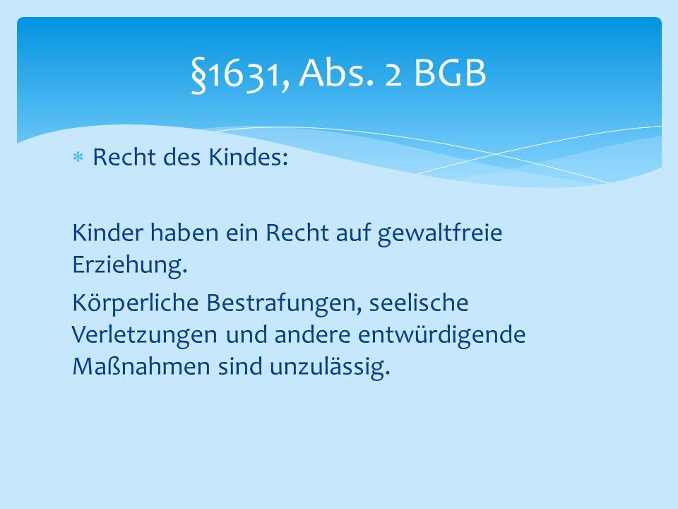 §1631, Abs. 2 BGB Recht des Kindes: