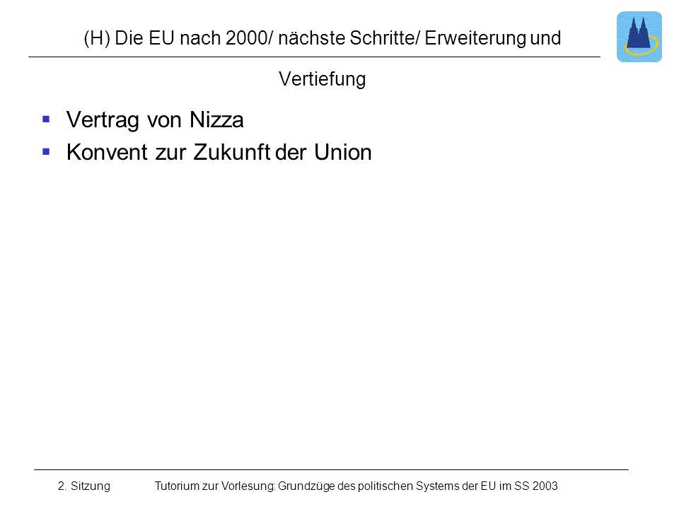 (H) Die EU nach 2000/ nächste Schritte/ Erweiterung und Vertiefung