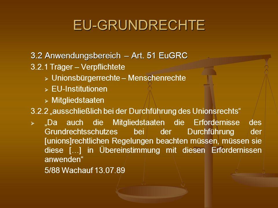 EU-GRUNDRECHTE 3.2 Anwendungsbereich – Art. 51 EuGRC