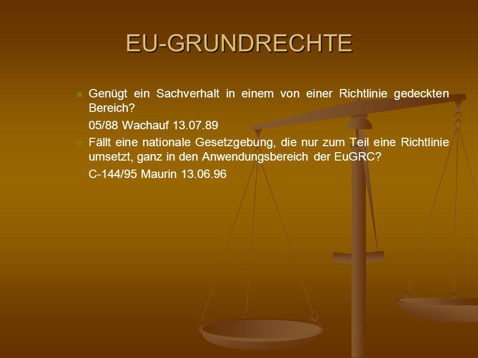 EU-GRUNDRECHTE Genügt ein Sachverhalt in einem von einer Richtlinie gedeckten Bereich 05/88 Wachauf 13.07.89.