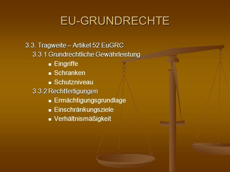 EU-GRUNDRECHTE 3.3. Tragweite – Artikel 52 EuGRC