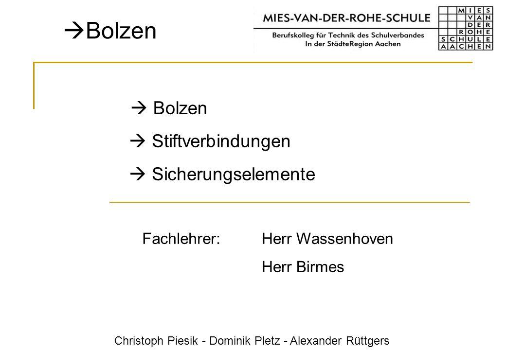Bolzen  Bolzen  Stiftverbindungen  Sicherungselemente Fachlehrer: