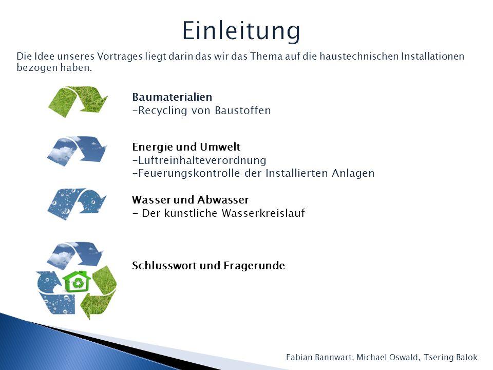 Einleitung Baumaterialien -Recycling von Baustoffen Energie und Umwelt