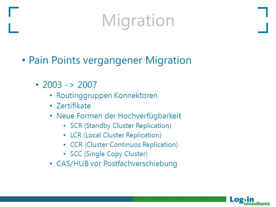 Migration Pain Points vergangener Migration 2003 -> 2007